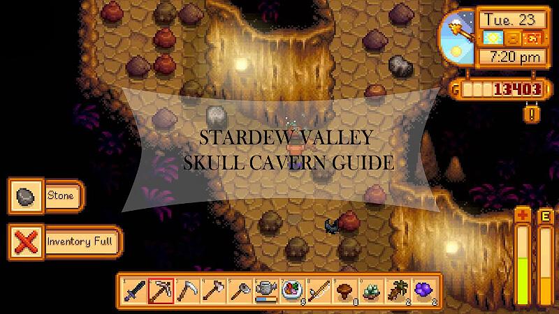 Stardew Valley Skull Cavern Guide