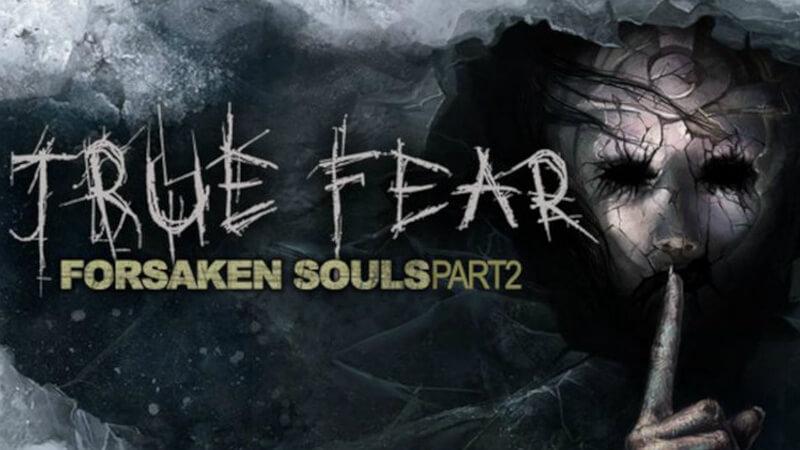 True fear forsaken souls download