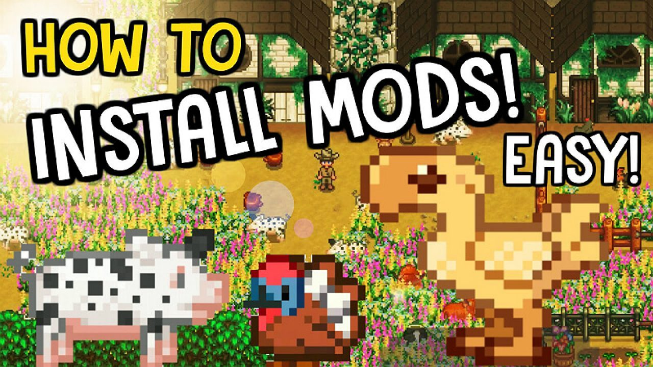 Stardew Valley: How to Install Mods: Personal Guide