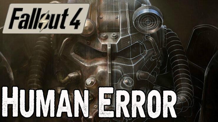 Fallout 4 Human Error Bug