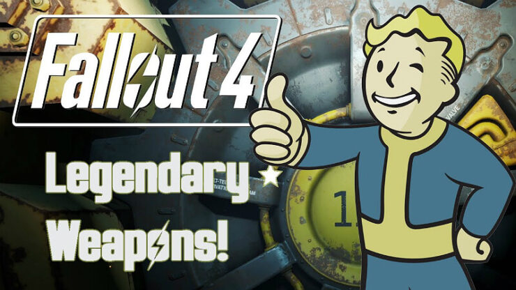 Fallout 4 Legendary Weapons