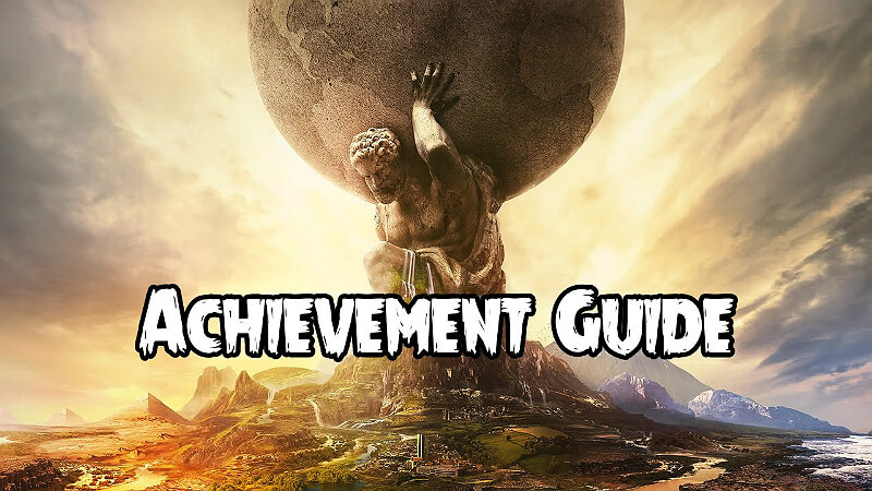 Civilization 6 Achievements