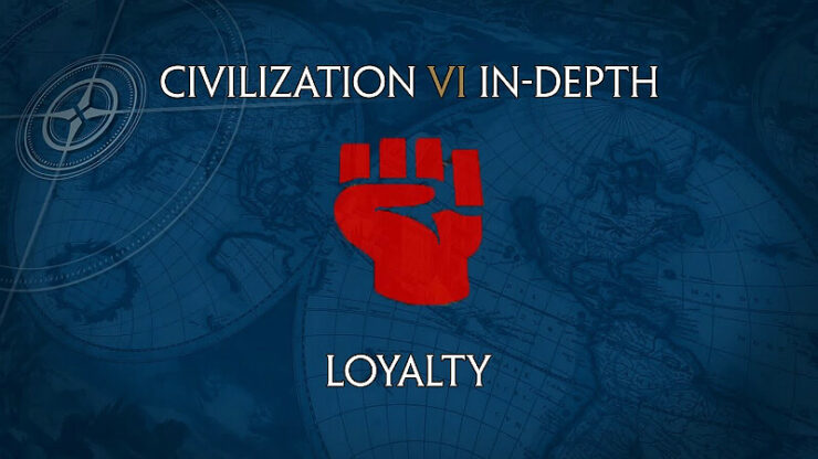 Civilization 6 Loyalty