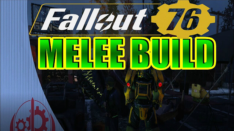 Fallout 76: Melee Build Guide - Best for PvP & PvE | GamesCrack org