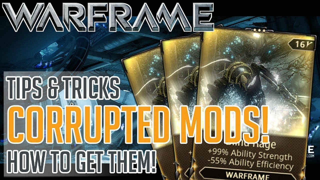 Warframe: Corrupted Mods - How to Get - Guide & Tips