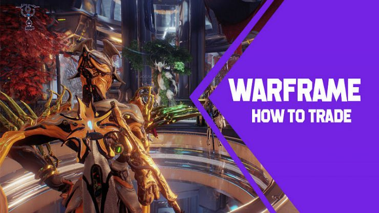 Warframe How to Trade